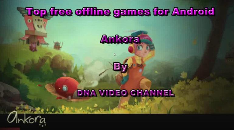 Giochi gratuiti offline per Android - Ankora titolo